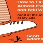 Cernovich News Book Of The Week: How to Fail at Almost Everything and Still Win Big by Scott Adams