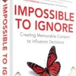 How to Become Impossible to Ignore